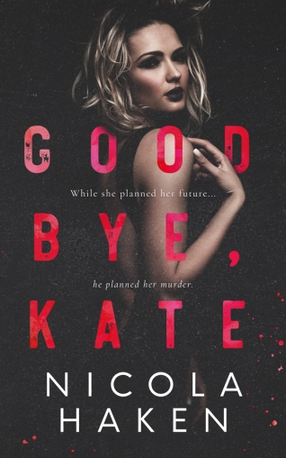 Copy of GoodbyeKate_FrontCover_LoRes