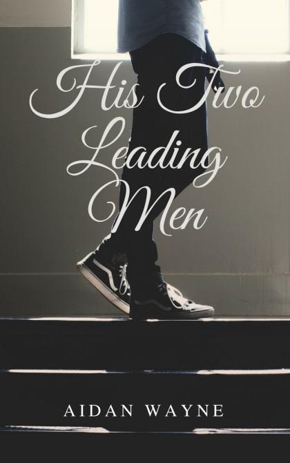 His Two Leading Men - Aidan Wayne